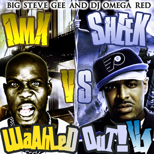 DMXVSSHEEKFRONT DMX vs Sheek Louch   Waahled Out Vol. 1