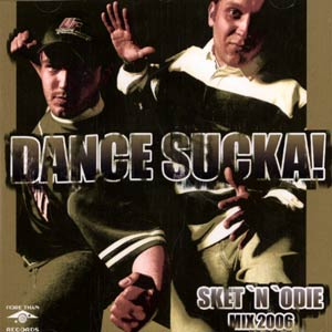 Cover Front DANCE SUCKA1 DJ ODIE and DJ SKET   DANCE SUCKA!?! (2006)