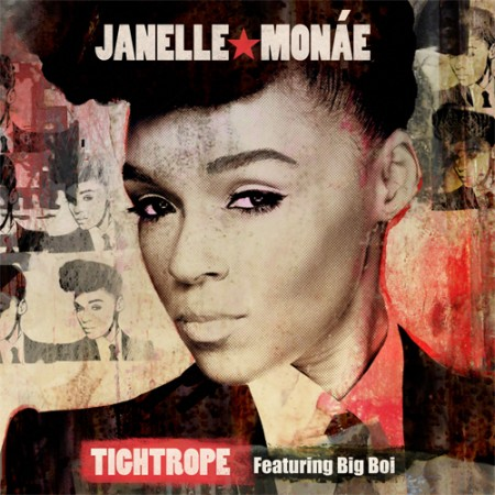 janellemonae tightrope Janelle Monáe Feat. Big Boi – Tightrope
