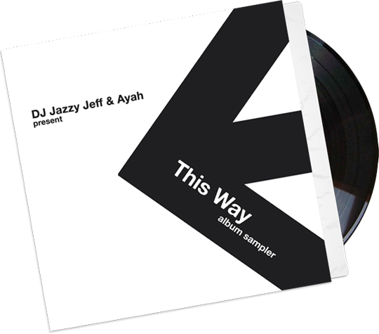 ayah thisway copy DJ Jazzy Jeff & Ayah   This Way (Album Sampler)
