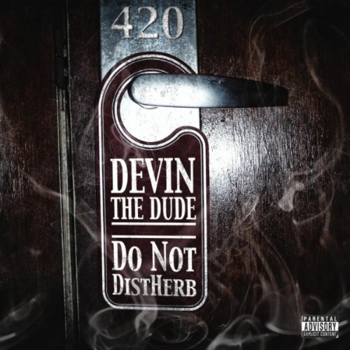 devin the dude do not distherb Devin The Dude   We Get High