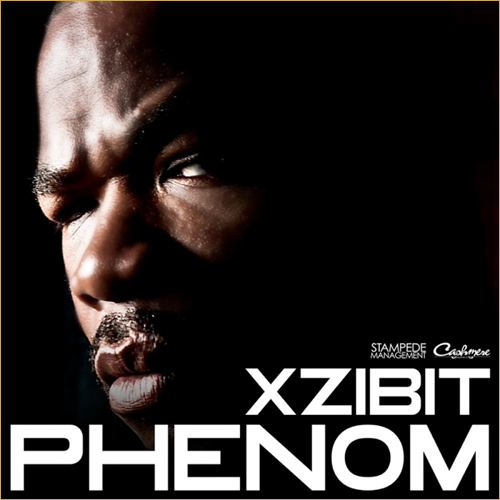 20100520 PHENOM Xzibit Feat. Kurupt & 40 Glocc   Phenom