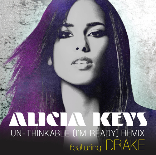 20100520 UNTHINKABLE Alicia Keys Feat. Drake   Un thinkable (Im Ready) Remix
