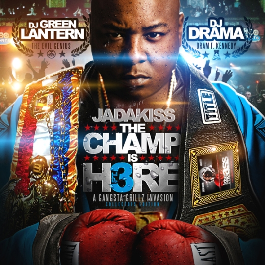 dj green lantern dj drama present jadakiss the champ is here 3 front hq Jadakiss   The Champ Is Here 3 (Mixtape)