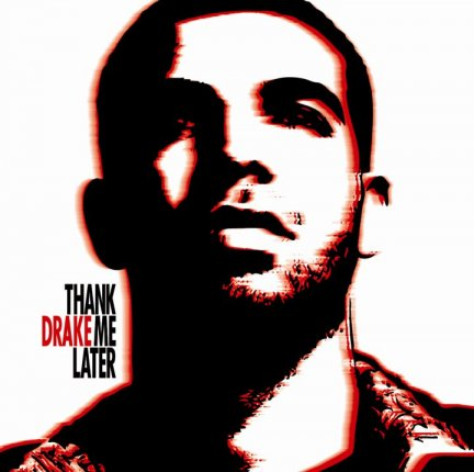drakethankmelater Drake Thank Me Later Tracklist