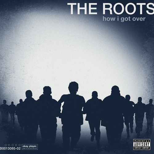 the roots how i got over The Roots How I Got Over Tracklist