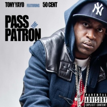 tony yayo feat 50 cent pass the patron 450x450 Tony Yayo feat. 50 Cent   Pass The Patron