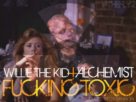 Wille The Kid FUCKING TOXIC ARTWORK Willie The Kid Feat. Alchemist   F*cking Toxic