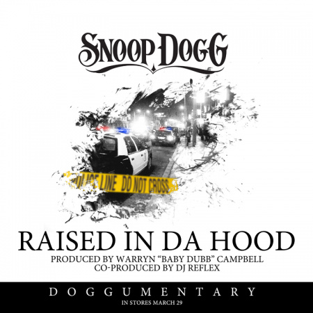 Doggumentary March 2011 450x4502 Snoop Dogg   Raised In The Hood