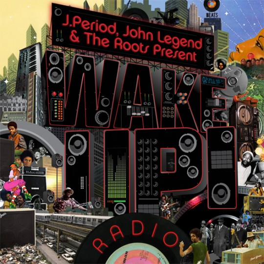 wakeup front588 540x540 J.Period, The Roots & John Legend Present: WAKE UP! RADIO (Mixtape)