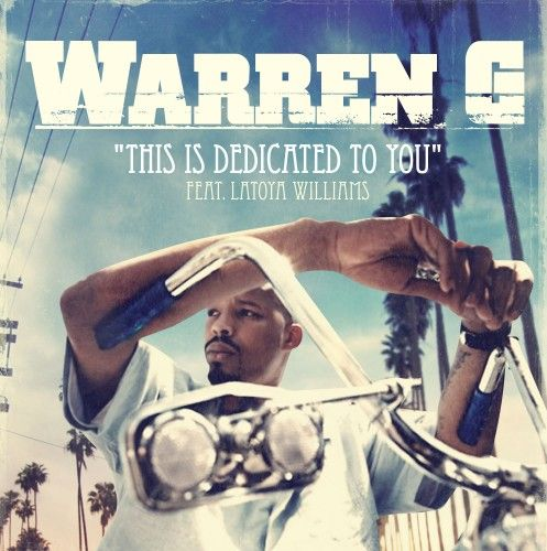 http://www.blackouthiphop.com/blog/wp-content/uploads/2011/04/Warren-G-This-Is-Dedicated-To-You-feat.-Latoya-Williams.jpg