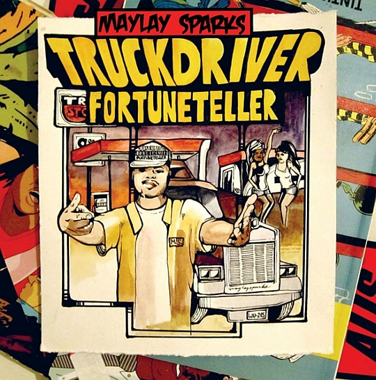 Singel manjii Maylay Sparks new EP Truckdriver Fortuneteller in stores now!