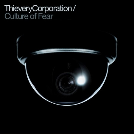 kxh2A Thievery Corporation feat. Mr. Lif   Culture of Fear
