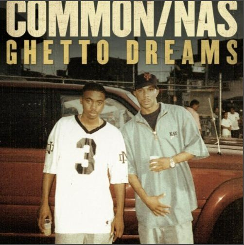 common nas ghetto dreams Common feat. Nas   Ghetto Dreams