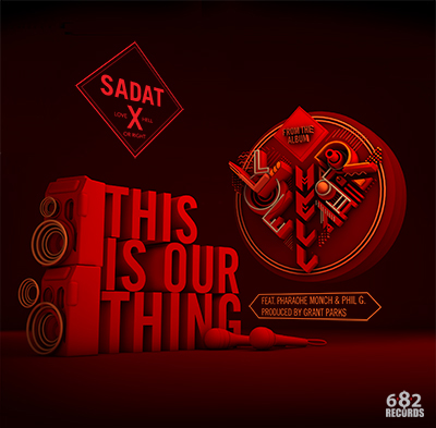 This Is Our Thing Sadat X Feat. Pharoahe Monch & Phil G   This Is Our Thing