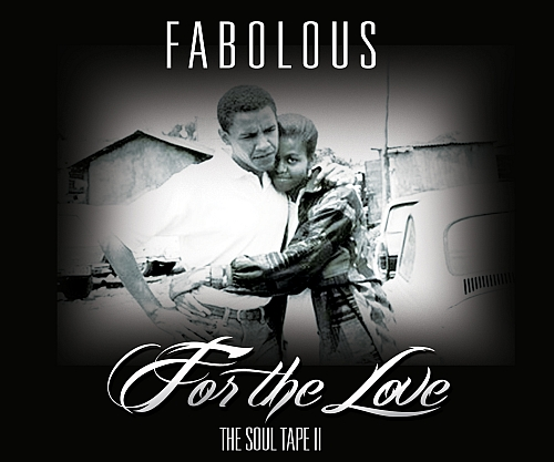 fabolous for the love Fabolous   For The Love