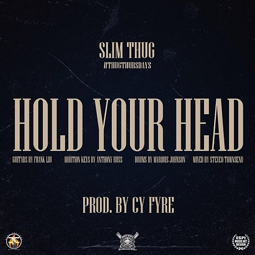 slmthg Slim Thug   Hold Your Head