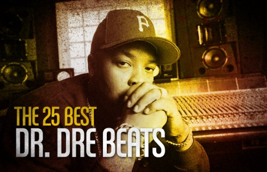 25 best drdrebeats 540x348 The 25 Best Dr. Dre Beats