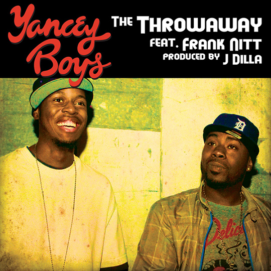 yancey boys frank nitt throwaway Yancey Boys Feat. Frank Nitt   The Throwaway (prod. by J. Dilla)