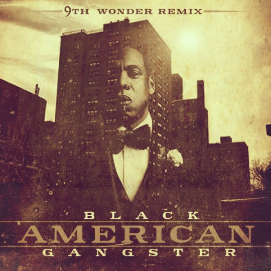 9th 540x540 9th Wonder & Jay Z: Black American Gangster (Remix Album)