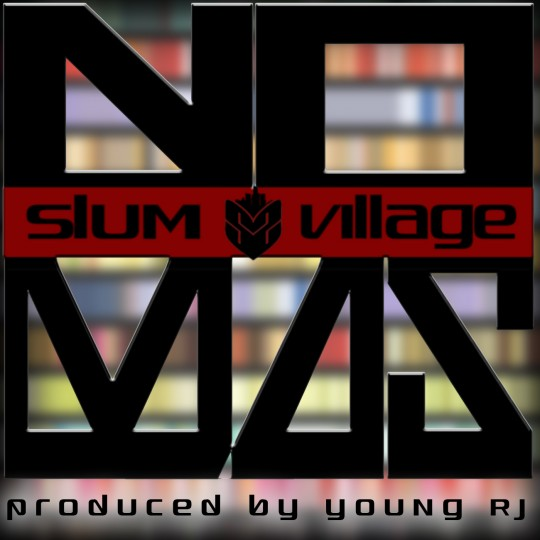 SV No Mas 540x540 Slum Village   No Mas (prod. by young RJ)