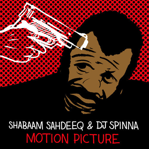 motion picture Shabaam Sahdeeq   Motion Picture (prod. by DJ Spinna)