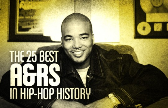 25 bestars inhiphophistory 540x348 The 25 Best A&Rs in Hip Hop History