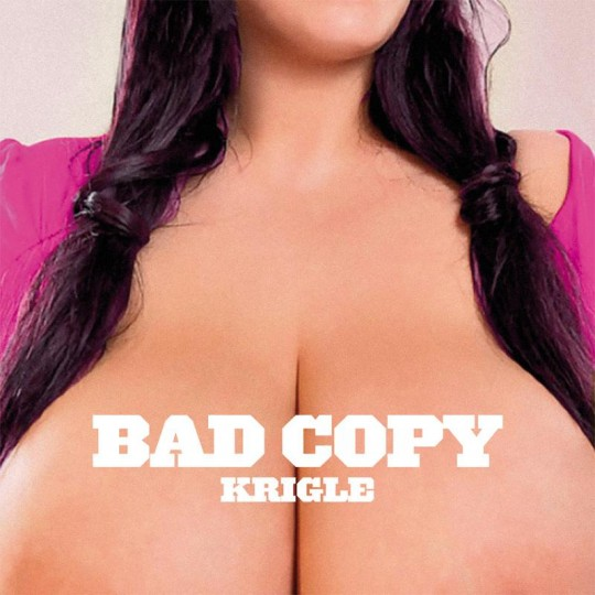 bad copy 540x540 Bad Copy   Krigle (Free Download)