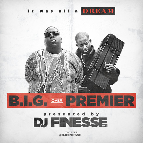 bp DJ Finesse   B.I.G. Over Premier (Mixtape)