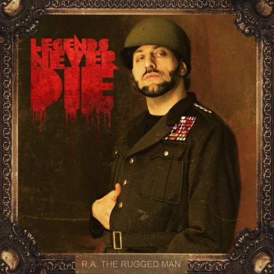 legendsneverdie 600x600 540x540 R.A. The Rugged Man   Legends Never Die (Artwork & Tracklist)