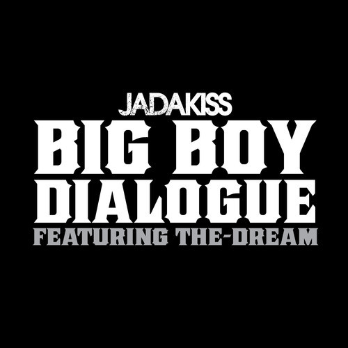jadakiss Jadakiss Feat. The Dream   Big Boy Dialogue