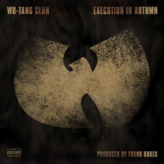wutang 540x540 Wu Tang Clan   Execution In Autumn (prod. by Frank Dukes)