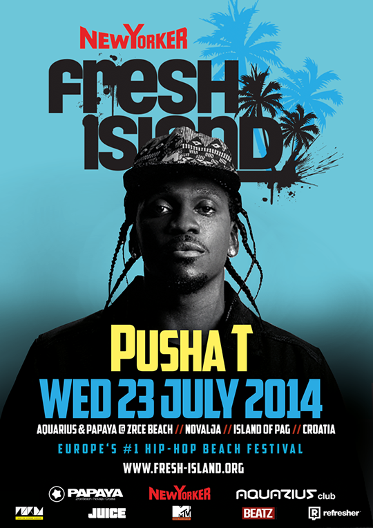 PUSHA FLYER3 Pusha T LIVE @ New Yorker Fresh Island Festival 2014!