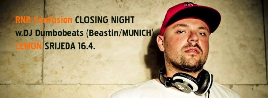 rnb conf dumbo 540x199 RNB Confusion Closing Night w. DJ Dumbobeats (Beastin/MUNICH) @ Lemon (Zagreb)